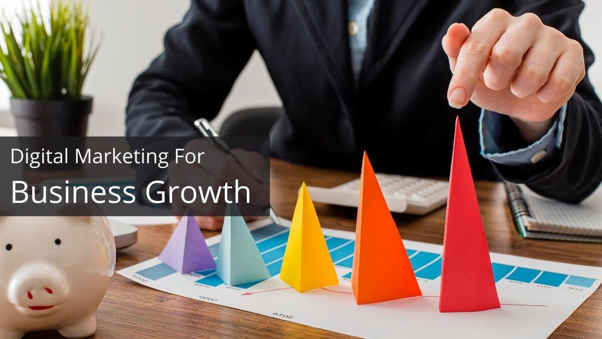 Digital Marketing For Business Growth | 5 Things To Know